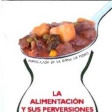 Libros: LA ALIMENTACIÓN Y SUS PERVERSIONES ANOREXIA, VIGOREXIA, BULIMIA Y OBESIDAD - DE LA SERNA. Lote 37472164