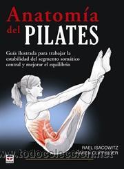ANATOMÍA DEL PILATES - KAREN CLIPPINGER/RAEL ISACOWITZ (Libros Nuevos - Ciencias, Manuales y Oficios - Medicina, Farmacia y Salud)