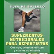 Libros: ALIMENTACIÓN DEPORTIVA. GUÍA DE BOLSILLO. SUPLEMENTOS NUTRICIONALES PARA DEPORTISTAS - ANITA BEAN. Lote 40758795