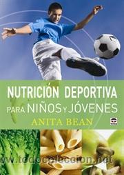 ALIMENTACIÓN DEPORTIVA. NUTRICIÓN DEPORTIVA PARA NIÑOS Y JÓVENES - ANITA BEAN (Libros Nuevos - Ciencias, Manuales y Oficios - Medicina, Farmacia y Salud)