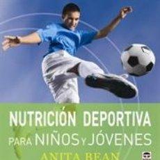 Libros: ALIMENTACIÓN DEPORTIVA. NUTRICIÓN DEPORTIVA PARA NIÑOS Y JÓVENES - ANITA BEAN. Lote 40861261