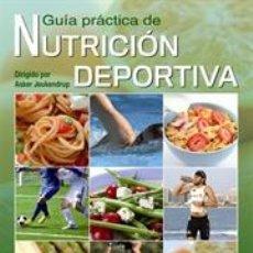 Libros: ALIMENTACIÓN DEPORTIVA. GUÍA PRÁCTICA DE NUTRICIÓN DEPORTIVA - ASKER JEUKENDRUP. Lote 40927928