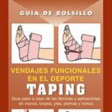 Libros: CIENCIA. MEDICINA DEPORTIVA. GUÍA DE BOLSILLO. VENDAJES FUNCIONALES EN EL DEPORTE. TAPING - A. SCHUR. Lote 41126684
