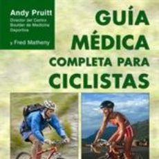Libros: CICLISMO. MOUNTAIN BIKE. GUÍA MÉDICA COMPLETA PARA CICLISTAS - ANDREW L. PRUITT/FRED MATHENY. Lote 41313589