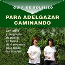 Libros: CAMINAR. GUIA DE BOLSILLO PARA ADELGAZAR CAMINANDO - FE ROBLES/KIKA ESCOBAR/NATALIA LAZCANO. Lote 42692112
