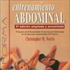 Libros: FITNESS. EN FORMA. ENTRENAMIENTO ABDOMINAL - CHRISTOPHER M. NORRIS 5ª EDICIÓN AMPLIADA Y ACTUALIZADA. Lote 42692724