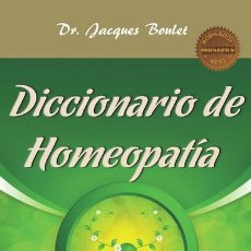 Libros: MEDICINA NATURAL. DICCIONARIO DE HOMEOPATÍA - JACQUES BOULET. Lote 42783084