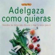Libros: SALUD. ADELGAZA COMO QUIERAS - ARANCHA PLAZA VALTUEÑA. Lote 42835510