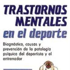 Libros: PSICOLOGÍA DEPORTIVA. TRASTORNOS MENTALES EN EL DEPORTE - ALBERTO MUÑOZ SOLER. Lote 43308877