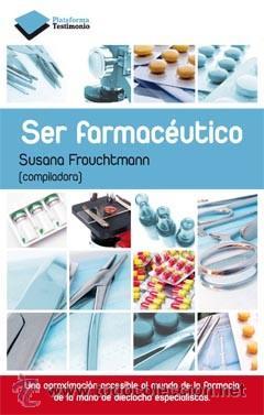 MEDICINA GENERAL. SER FARMACÉUTICO - SUSANA FROUCHTMANN (Libros Nuevos - Ciencias, Manuales y Oficios - Medicina, Farmacia y Salud)