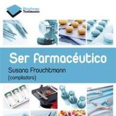 Libros: MEDICINA GENERAL. SER FARMACÉUTICO - SUSANA FROUCHTMANN. Lote 44806097