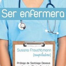 Libros: SALUD. SER ENFERMERA - SUSANA FROUCHTMANN. Lote 44820208