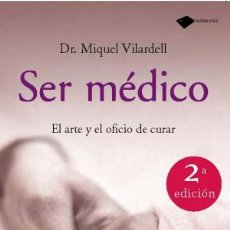 Libros: SALUD. SER MÉDICO - MIQUEL VILARDELL. Lote 44830838