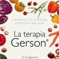 Libros: DIETA. NUTRICIÓN. LA TERAPIA GERSON - CHARLOTTE GERSON/MORTON WALKER. Lote 48289978