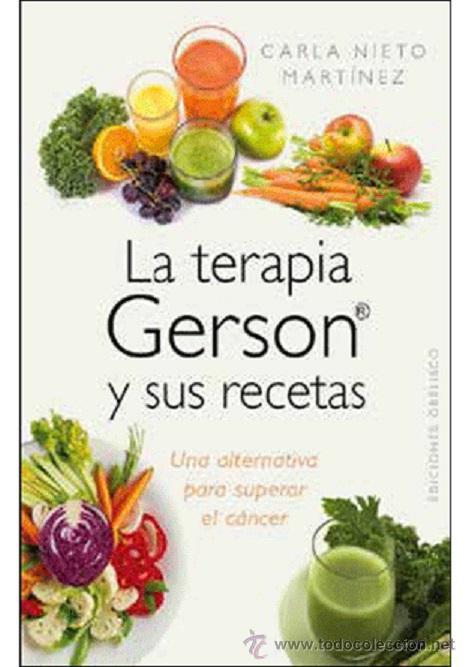 DIETA. NUTRICIÓN. LA TERAPIA GERSON Y SUS RECETAS - CARLA NIETO MARTÍNEZ (Libros Nuevos - Ciencias, Manuales y Oficios - Medicina, Farmacia y Salud)