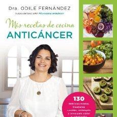 Libros: DIETA. NUTRICIÓN. MIS RECETAS DE COCINA ANTICÁNCER - ODILE FERNÁNDEZ. Lote 57300101