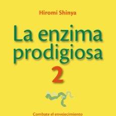 Libros: MEDICINA. SALUD. LA ENZIMA PRODIGIOSA 2 - HIROMI SHINYA. Lote 47604951