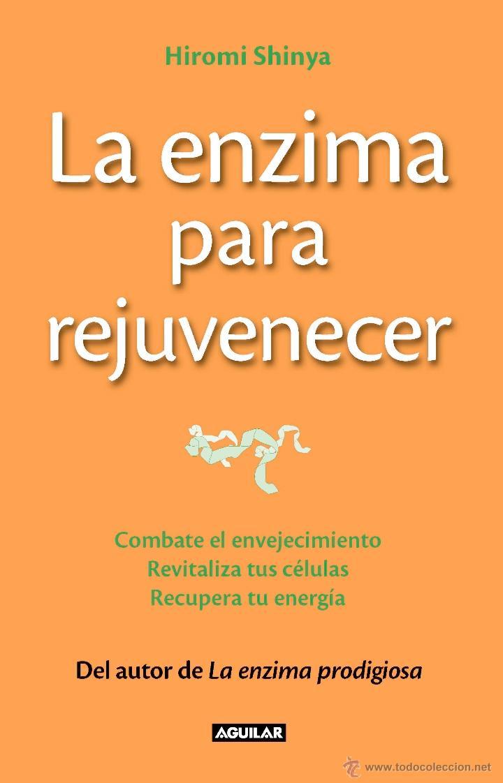 MEDICINA. SALUD. LA ENZIMA PARA REJUVENECER - HIROMI SHINYA (Libros Nuevos - Ciencias, Manuales y Oficios - Medicina, Farmacia y Salud)