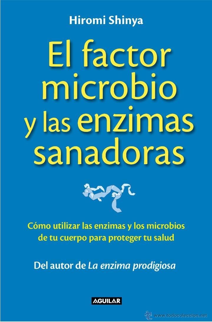 MEDICINA. SALUD. EL FACTOR MICROBIO Y LAS ENZIMAS SANADORAS - HIROMI SHINYA (Libros Nuevos - Ciencias, Manuales y Oficios - Medicina, Farmacia y Salud)