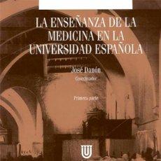 Libros: LA ENSEÑANZA DE LA MEDICINA EN LA UNIVERSIDAD ESPAÑOLA (PRIMERA PARTE). Lote 48328856