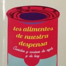 Libros: LOS ALIMENTOS DE NUESTRA DESPENSA. COMIDAS Y COCINAS DE AYER Y DE HOY DE JAVIER LÓPEZ FACAL. Lote 48744966