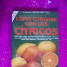 Libros: COMO CURARSE CON LOS CITRICOS - MEDICINA NATURAL - POMELO/LIMON/LIMA - LIBRO PRECINTADO. Lote 50534607
