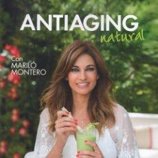 Libros: ANTIAGING NATURAL DE VICTORIA BARAS CON MARILO MONTERO - RBA, 2015 (NUEVO). Lote 72935614