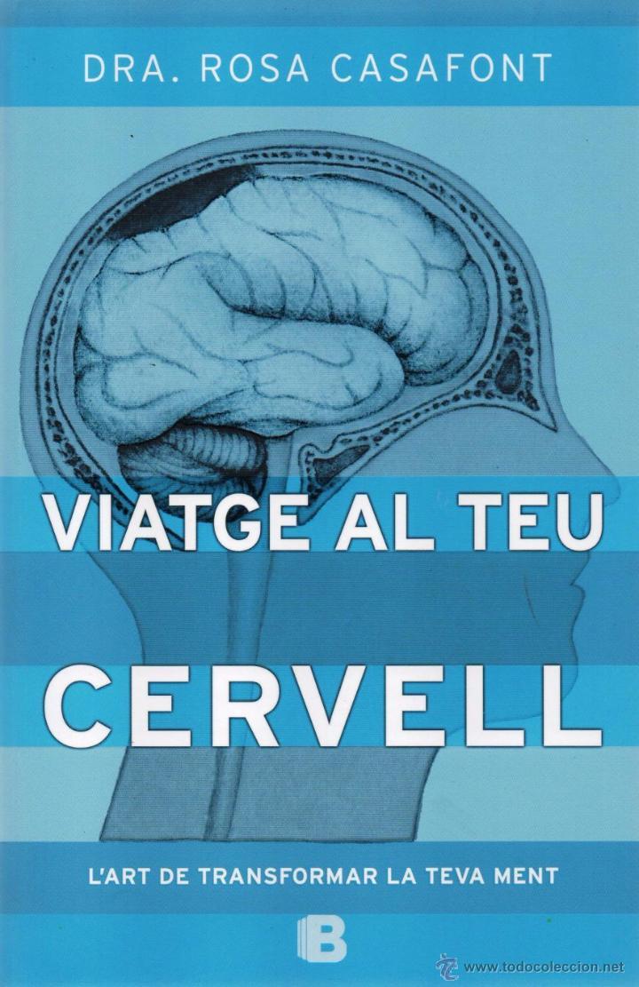 VIATGE AL TEU CERVELL DE ROSA CASAFONT - EDICIONES B, 2015 (NUEVO) (Libros Nuevos - Ciencias, Manuales y Oficios - Medicina, Farmacia y Salud)