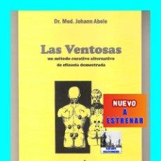 Libros: LAS VENTOSAS - UN MÉTODO CURATIVO ALTERNATIVO DE EFICACIA DEMOSTRADA - 2ª EDICIÓN REVISADA - NUEVO. Lote 59087410