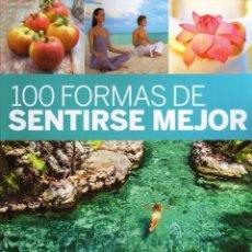 Libros: 100 FORMAS DE SENTIRSE MEJOR - RBA, 2011 (NUEVO). Lote 75016319