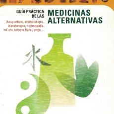 Libros: GUÍA PRÁCTICA DE MEDICINAS ALTERNATIVAS. Lote 87528643