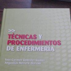 Libros: TÉCNICAS Y PROCEDIMIENTOS DE ENFERMERÍA. Lote 87609686