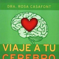 Libros: VIAJE A TU CEREBRO EMOCIONAL DE DRA. ROSA CASAFONT - EDICIONES B, 2014 (NUEVO). Lote 89078172