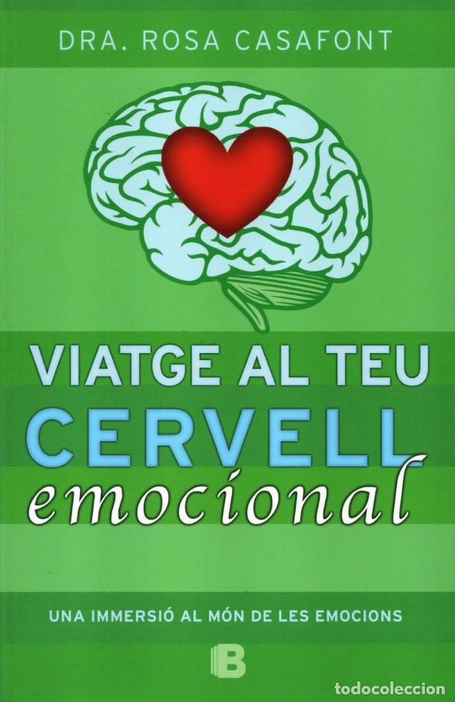 VIATGE AL TEU CERVELL EMOCIONAL DE DRA. ROSA CASAFONT - EDICIONES B, 2014 (NUEVO) (Libros Nuevos - Ciencias, Manuales y Oficios - Medicina, Farmacia y Salud)