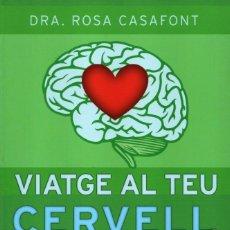 Libros: VIATGE AL TEU CERVELL EMOCIONAL DE DRA. ROSA CASAFONT - EDICIONES B, 2014 (NUEVO). Lote 89078356