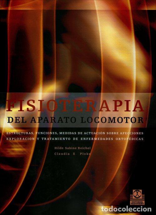 FISIOTERAPIA DEL APARATO LOCOMOTOR - HILDE-SABINE REICHEL/CLAUDIA E. PLOKE (CARTONÉ) (Libros Nuevos - Ciencias, Manuales y Oficios - Medicina, Farmacia y Salud)
