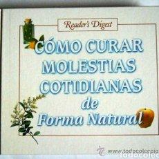 Libros: COMO CURAR MOLESTIAS COTIDIANAS DE FORMA NATURAL - READER´S DIGEST. Lote 91337032