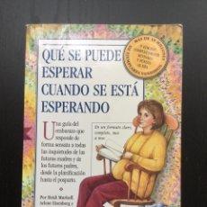 Libros: QUÉ SE PUEDE ESPERAR CUANDO SE ESTÁ ESPERANDO. Lote 94789002