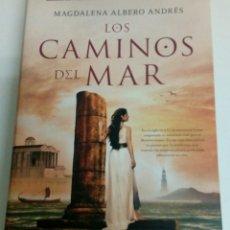 Libri: LOS CAMINOS DEL MAR DE MAGDALENA ALBERI ANDRÉS. 1AEDICCIÓN 2014. Lote 96193972