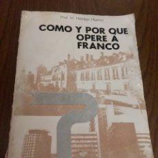 Libros: LIBRO COMO Y POR QUÉ OPERE A FRANCO.. Lote 96342583