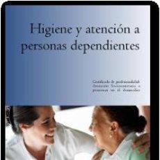 Libros: HIGIENE Y ATENCIÓN A PERSONAS DEPENDIENTES. Lote 100449799