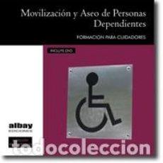 Libros: MOVILIZACIÓN Y ASEO DE PERSONAS DEPENDIENTES. Lote 100452823