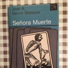 Libros: SEÑORA MUERTE, JOSE A. GARCIA BLAZQUEZ, ANCORA Y DELFIN, EDICIONES DESTINO. Lote 101330775