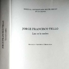 Libros: GIMÉNEZ, J.A. JORGE FRANCISCO TELLO. LUZ EN LA SOMBRA. MEMORIAL CIENTÍFICO Y BIOGRÁFICO... 2005.. Lote 104852335