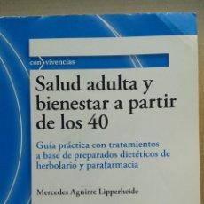 Libros: SALUD ADULTA Y BIENESTAR A PARTIR DE LOS 40.MERCEDES AGUIRRE. Lote 105463088