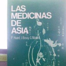 Libros: LAS MEDICINAS DE ASIA , P.HUARD, J.BOSSY. EDT PIRAMIDE. Lote 105827799