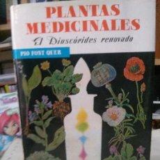 Libros: EL DISCORIDES RENOVADO , PLANTAS MEDICINALES ,AUTOR PIO FONT QUER , EDT LABOR. Lote 106188627