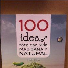 Libros: 100 IDEAS PARA UNA VIDA MÁS SANA Y NATURAL / MARIA TOLMO / LECTIO EDICIONES / NUEVO.. Lote 109036167