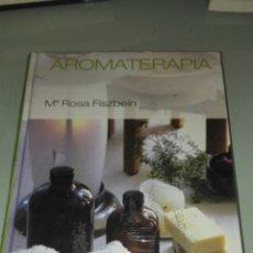 Libros: AROMATERAPIA DE Mª ROSA FISZBEIN NUEVO. Lote 111058444