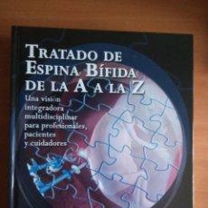Libros: TRATADO DE ESPINA BÍFIDA DE LA A A LA Z. AMOLCA, AÑO 2015. COMO NUEVO. PRECIO TIENDAS:150€. Lote 112662647